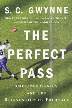 The Perfect Pass: American Genius and the Reinvention of Football (Paperback)