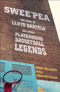 Swee'pea: The Story of Lloyd Daniels and Other Playground Basketball Legends (Paperback)