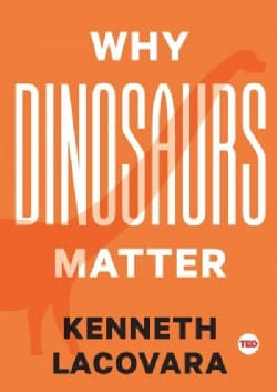 Why Dinosaurs Matter (Hardcover)