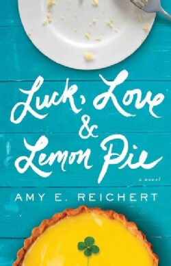 Luck, Love & Lemon Pie (Paperback)