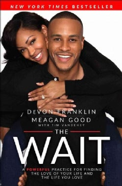 The Wait: A Powerful Practice to Finding the Love of Your Life and the Life You Love (Paperback)
