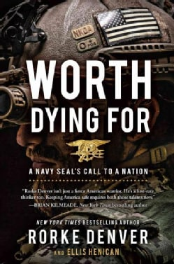 Worth Dying for: A Navy Seal's Call to a Nation (Paperback)