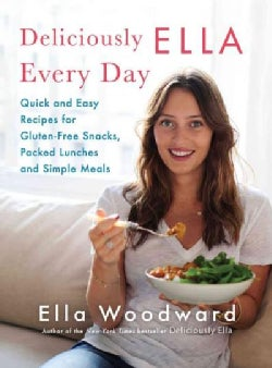 Deliciously Ella Every Day: Quick and Easy Recipes for Gluten-free Snacks, Packed Lunches, and Simple Meals (Hardcover)