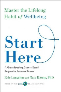 Start Here: Master the Lifelong Habit of Wellbeing (Hardcover)