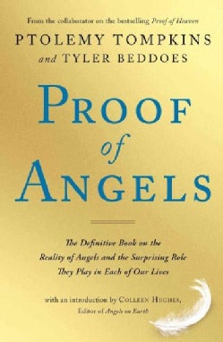 Proof of Angels: The Definitive Book on the Reality of Angels and the Surprising Role They Play in Each of Our Lives (Hardcover)