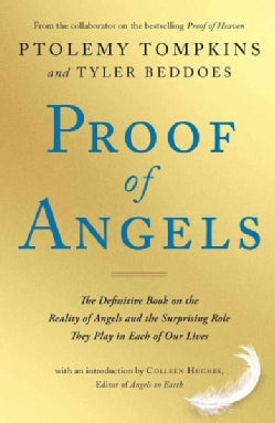 Proof of Angels: The Definitive Book on the Reality of Angels and the Surprising Role They Play in Each of Our Lives (Paperback)