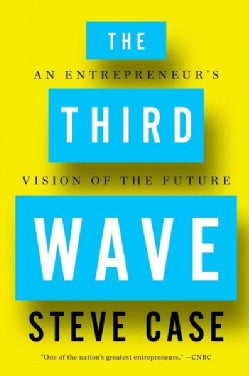 The Third Wave: An Entrepreneur's Vision of the Future (Hardcover)