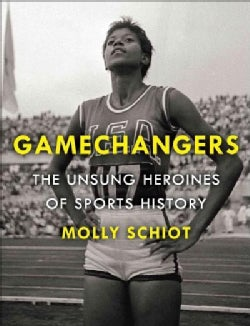 Game Changers: The Unsung Heroines of Sports History (Hardcover)