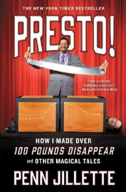 Presto!: How I Made over 100 Pounds Disappear and Other Magical Tales (Paperback)