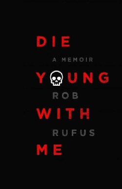 Die Young With Me: A Memoir (Hardcover)