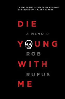 Die Young With Me: A Memoir (Paperback)