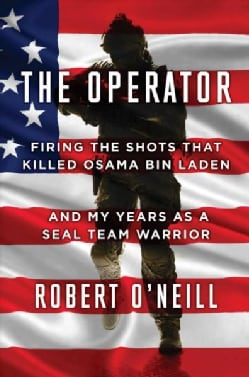 The Operator: Firing the Shots That Killed Osama Bin Laden and My Years As a SEAL Team Warrior (Hardcover)