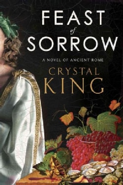 Feast of Sorrow: A Novel of Ancient Rome (Hardcover)