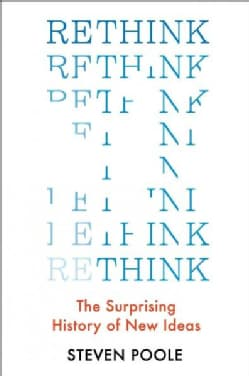 Rethink: The Surprising History of New Ideas (Hardcover)