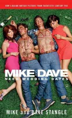 Mike and Dave Need Wedding Dates (Paperback)