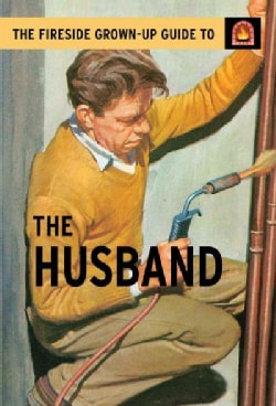 The Fireside Grown Up Guide to The Husband (Hardcover)