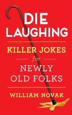 Die Laughing: Killer Jokes for Newly Old Folks (Hardcover)