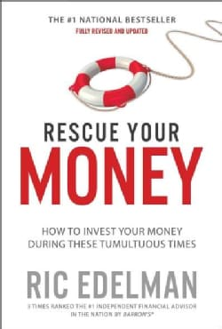 Rescue Your Money: How to Invest Your Money During These Tumultuous Times (Paperback)