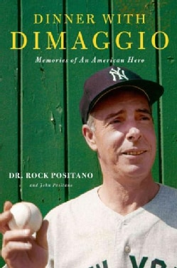 Dinner with DiMaggio: Memories of an American Hero (Hardcover)