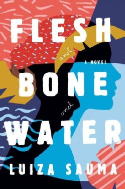 Flesh and Bone and Water (Hardcover)