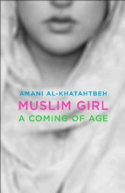 Muslim Girl: A Coming of Age (Hardcover)