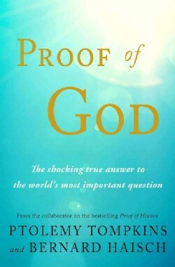 Proof of God: The Shocking True Answer to the World's Most Important Question (Hardcover)