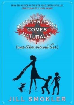 Motherhood Comes Naturally: And Other Vicious Lies (Paperback)