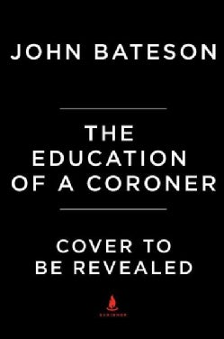 The Education of a Coroner: Lessons in Investigating Death (Hardcover)