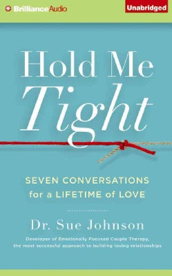 Hold Me Tight: Seven Conversations for a Lifetime of Love (CD-Audio)