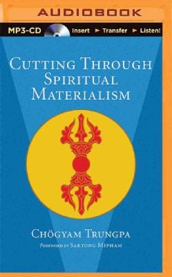 Cutting Through Spiritual Materialism (CD-Audio)