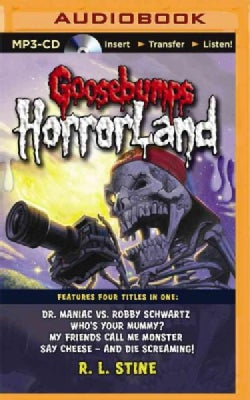 Goosebumps Horrorland Books 5-8: Dr. Maniac Vs. Robby Schwartz / Who's Your Mummy? / My Friends Call Me Monster / ... (CD-Audio)