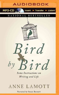 Bird by Bird: Some Instructions on Writing and Life (CD-Audio)