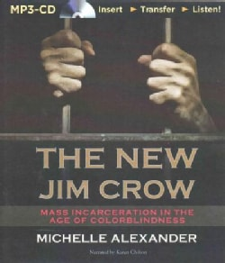The New Jim Crow: Mass Incarceration in the Age of Colorblindness (CD-Audio)