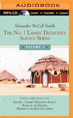 The No. 1 Ladies' Detective Agency Series: The No. 1 Ladies' Detective Agency, Tears of the Giraffe, Morality for ... (CD-Audio)