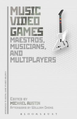 Music Video Games: Performance, Politics, and Play (Paperback)