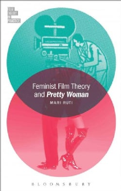 Feminist Film Theory and Pretty Woman (Paperback)