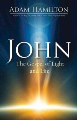 John: The Gospel of Light and Life (Hardcover)