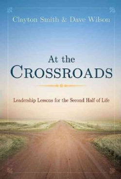 At the Crossroads: Leadership Lessons for the Second Half of Life (Paperback)