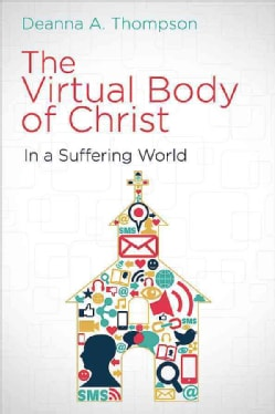 The Virtual Body of Christ in a Suffering World (Paperback)