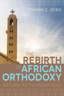 The Rebirth of African Orthodoxy: Return to Foundations (Paperback)