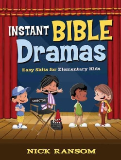 Instant Bible Dramas: Easy Skits for Elementary Kids (Paperback)