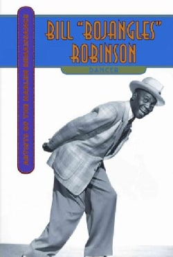 "Bill ""Bojangles"" Robinson: Dancer (Hardcover)"