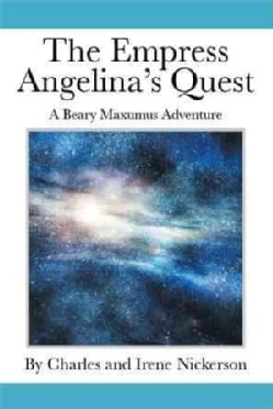 The Empress Angelina's Quest: A Beary Maxumus Adventure (Paperback)