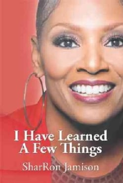 I Have Learned a Few Things (Paperback)