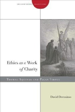 Ethics As a Work of Charity: Thomas Aquinas and Pagan Virtue (Paperback)
