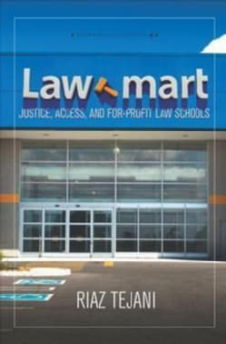 Law Mart: Justice, Access, and For-profit Law Schools (Paperback)