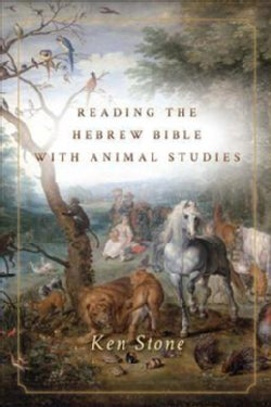 Reading the Hebrew Bible With Animal Studies (Paperback)