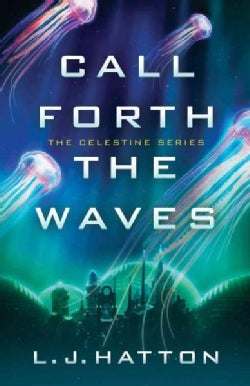 Call Forth the Waves (Paperback)