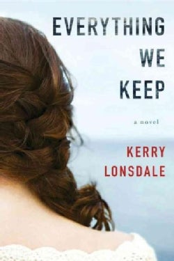 Everything We Keep: A Novel (Paperback)