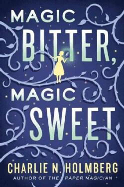 Magic Bitter, Magic Sweet (Paperback)